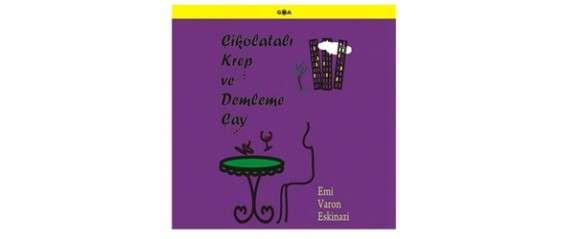 Çikolatalı krep ve demleme çay Emi Varon Eskinazi 36