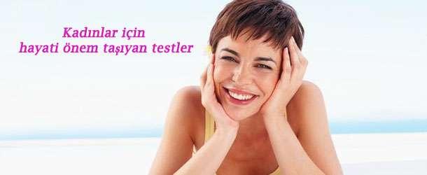 Kadınlar için hayati önem taşıyan testler