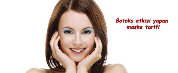 Botoks etkisi yapan maske tarifi