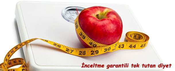 İnceltme garantili tok tutan diyet