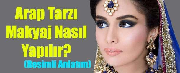Adım Adım Arap Makyajı Nasıl Yapılır?