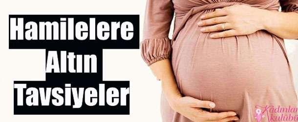 Hamilelere Altın Tavsiyeler