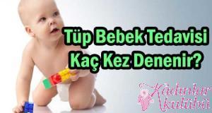 Tüp Bebek Tedavisi Kaç Kez Denenir?