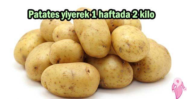 Patates yiyerek 1 haftada 2 kilo diyet listesi