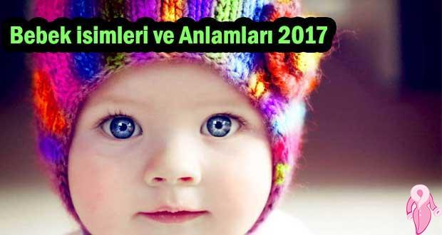 Bebek isimleri ve anlamları 2017