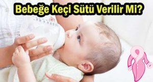 Bebeğe Keçi Sütü Verilir Mi?