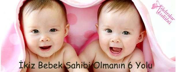 İkiz Bebek Sahibi Olmanın 6 Yolu