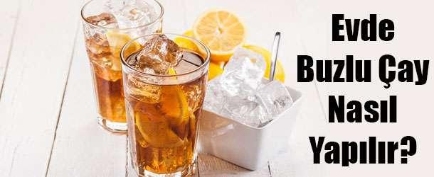 Evde Buzlu Çay Nasıl Yapılır?