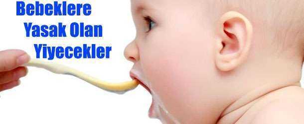 Bebeklerin Yememesi Gereken Yiyecekler