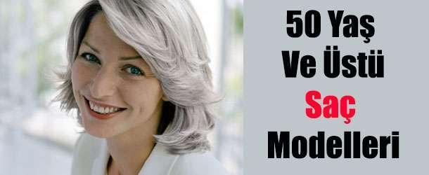 50 Yaş İçin En Güzel Saç Modelleri