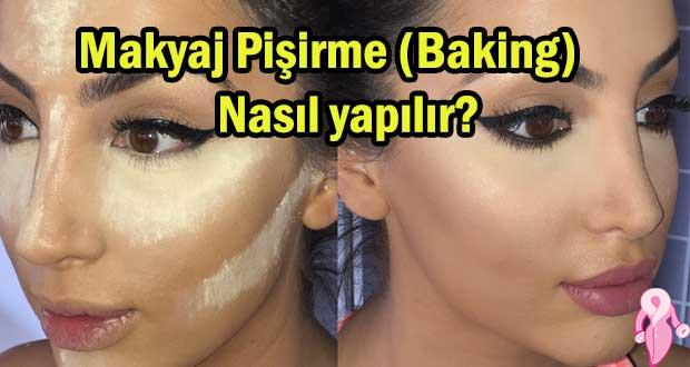 Makyaj Pişirme (Baking) Nasıl yapılır?