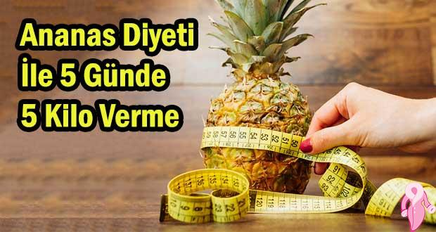 Ananas Diyeti İle 5 Günde 5 Kilo Verme