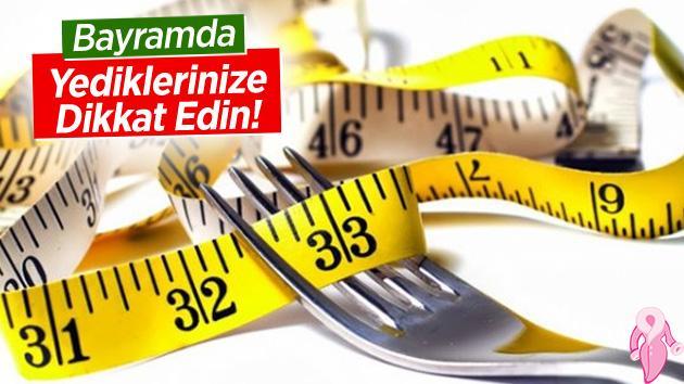 Bayramda kilo almamak için öneriler
